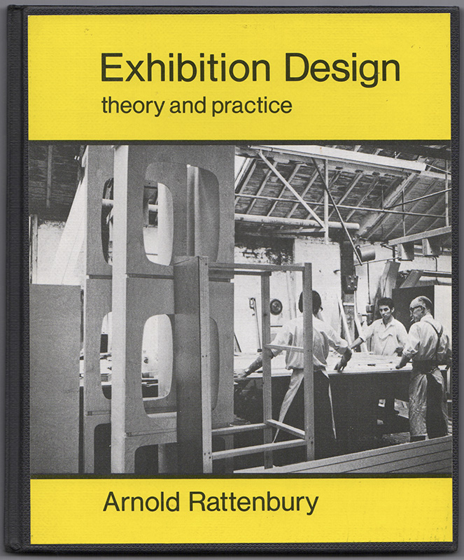 Exhibition Design: Theory and Practice. Arnold Rattenbury.