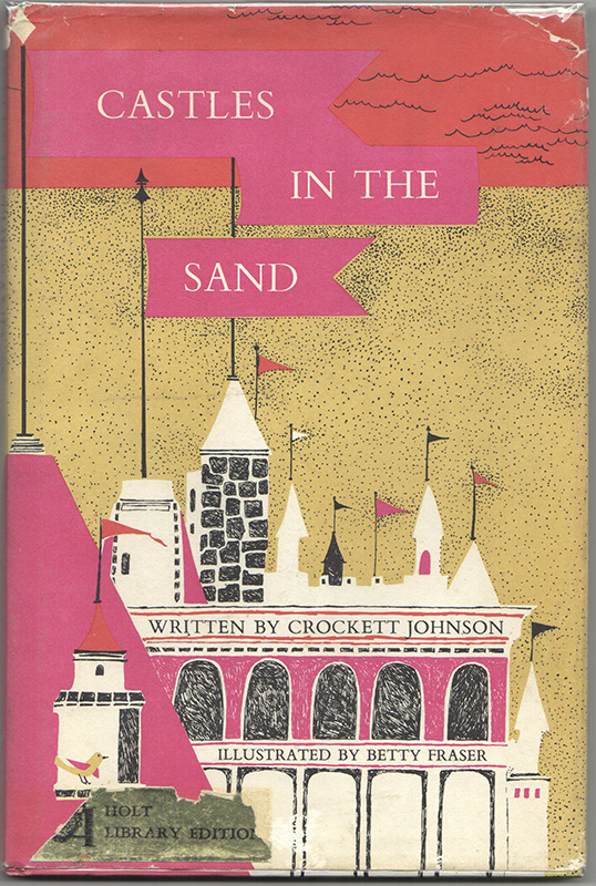Castles in the Sand. Crockett Johnson, Betty Fraser.