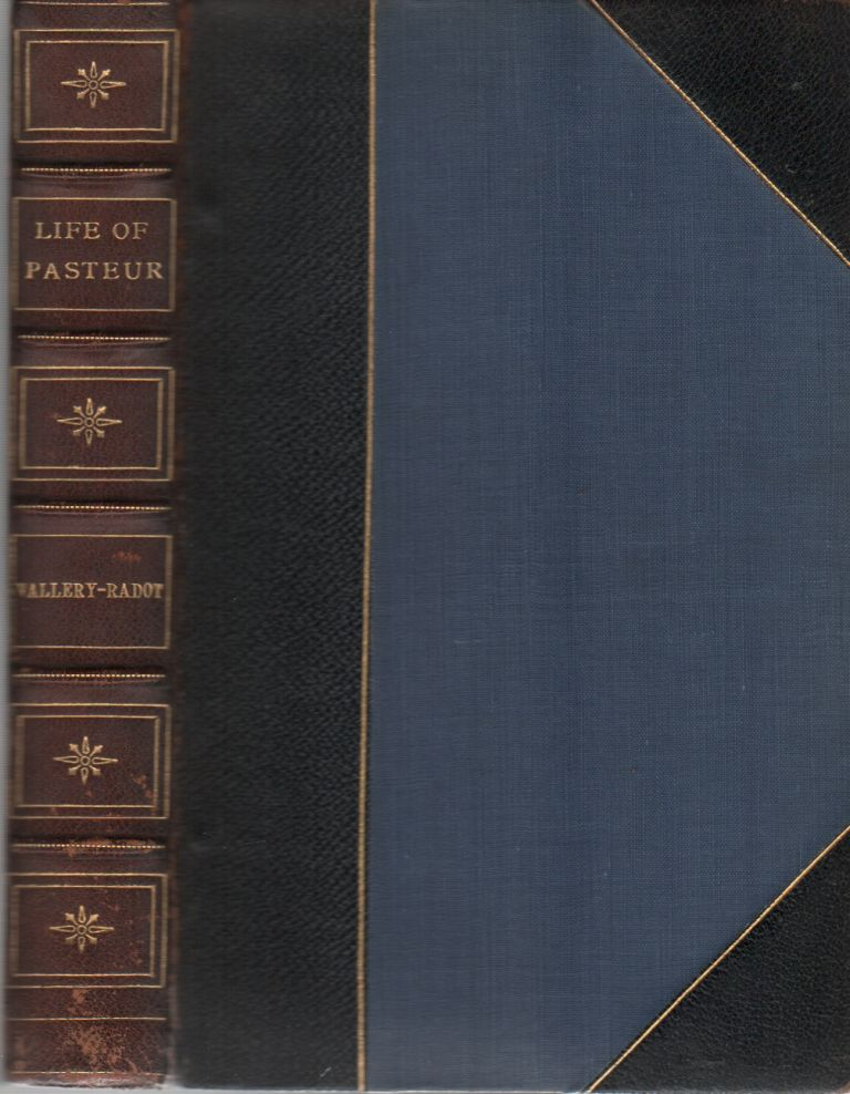 The Life of Pasteur. Rene Vallery-Radot.