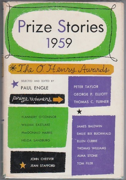PRIZE STORIES 1959: THE O. HENRY AWARDS. Paul ENGLE, John Cheever Flannery O'Connor, at al, James Baldwin, Jean Stafford, Contributors.