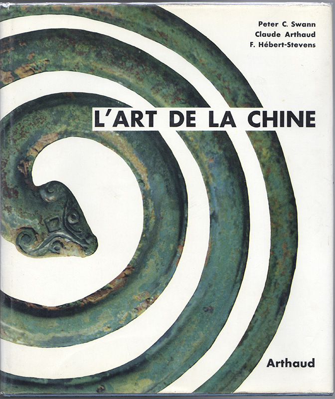 L'ART DE LA CHINE. Peter C. SWANN, F. Herbert-Stevens Claude Arthaud, Text, Photos.