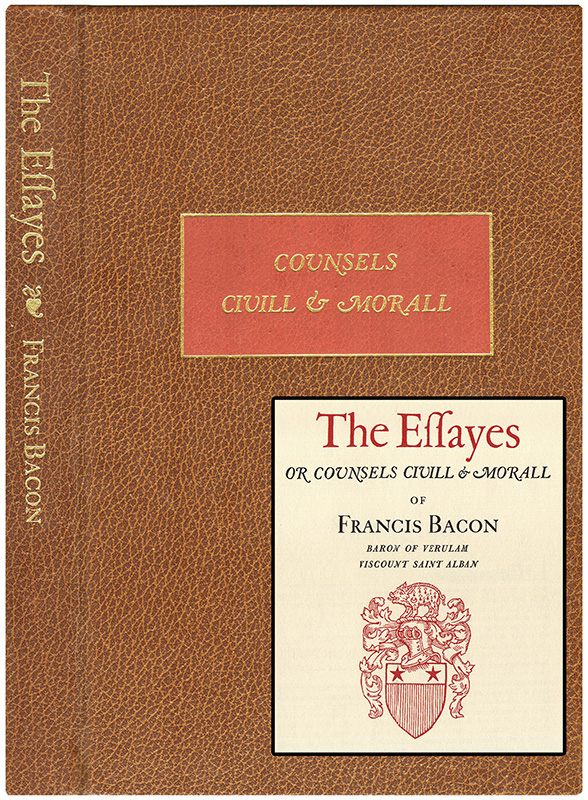 THE ESSAYES: OR COUNCELS CIVILL AND MORALL. Francis BACON, Christopher Morely.