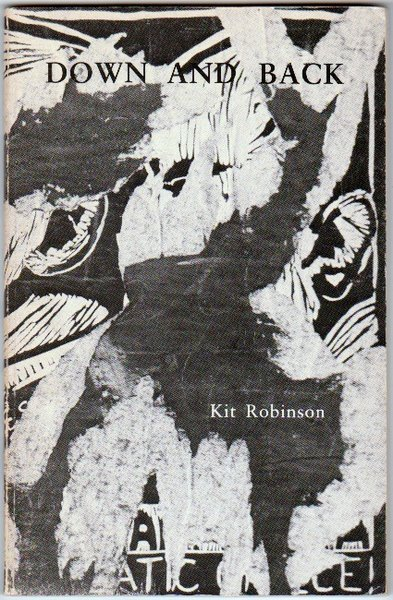 DOWN AND BACK. Kit ROBINSON.