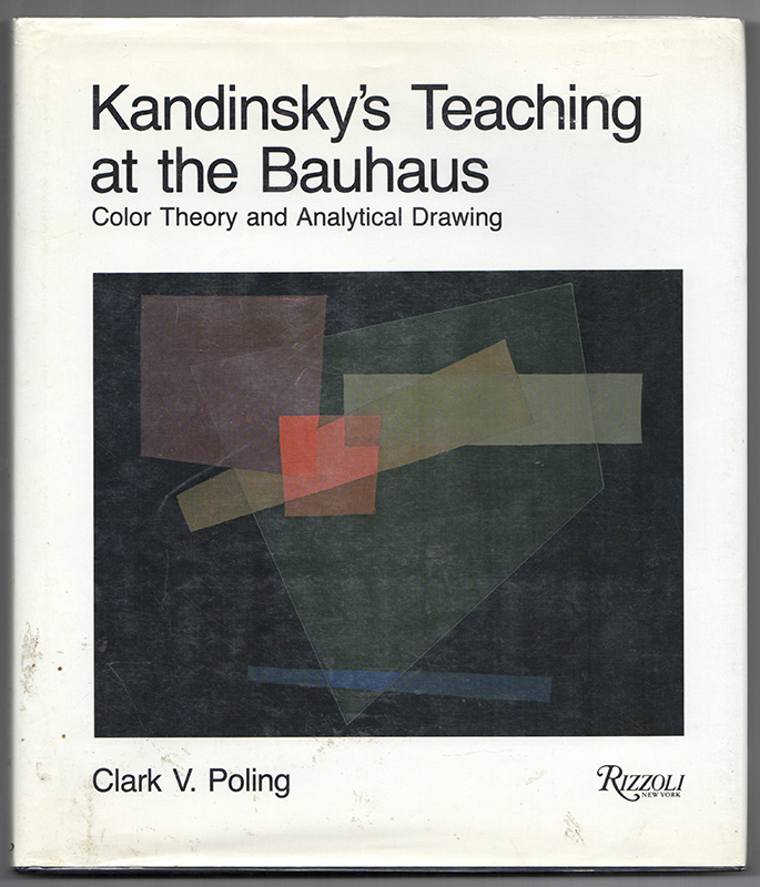 KANDINSKY'S TEACHING AT THE BAUHAUS: Color Theory and Analytical Drawing. Clark V. POLING.