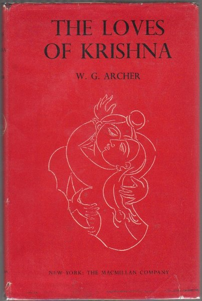 THE LOVES OF KRISHNA IN INDIAN PAINTING AND POETRY. W. G. ARCHER.