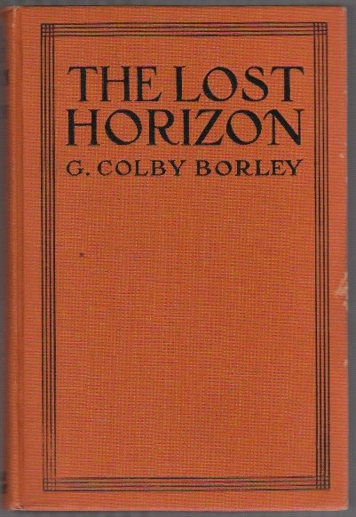 THE LOST HORIZON. G. Colby BORLEY.
