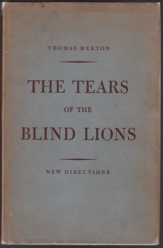THE TEARS OF THE BLIND LIONS. Thomas MERTON.