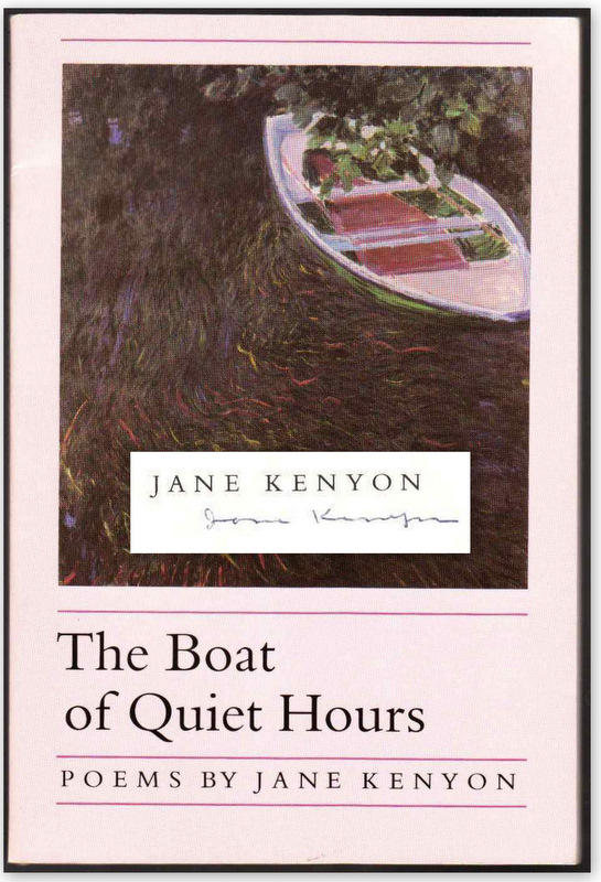 THE BOAT OF QUIET HOURS. Jane KENYON.