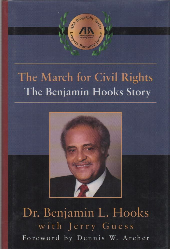 THE MARCH OF CIVIL RIGHTS: The Benjamin Hooks Story. Benjamin J. HOOKS.