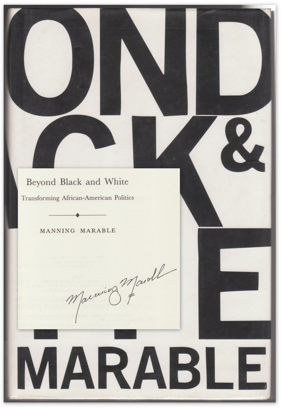 BEYOND BLACK AND WHITE: Transforming African-American Politics. Manning MARABLE.