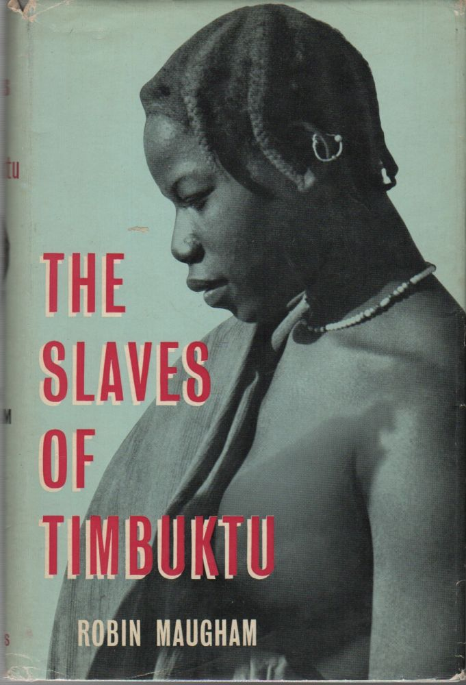 THE SLAVES OF TIMBUKTU. Robin MAUGHAM.