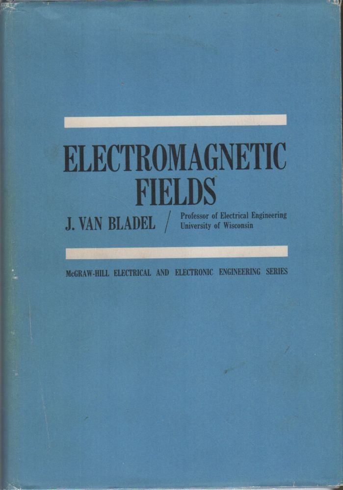 ELECTROMAGNETIC FIELDS. J. Van BLADEL.