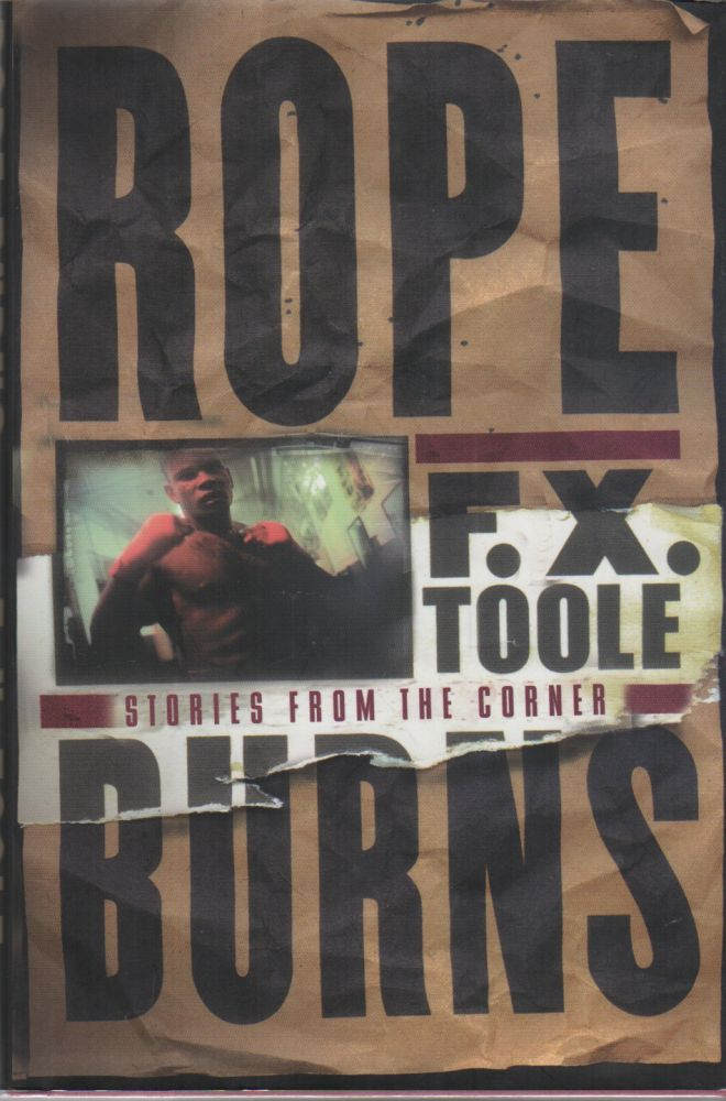 Rope Burns: Stories from the Corner. F. X. Toole.