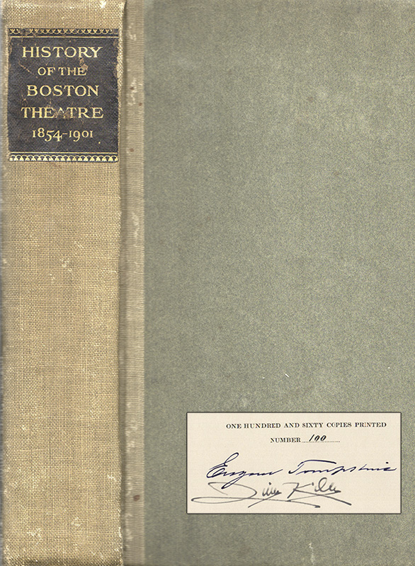 THE HISTORY OF THE BOSTON THEATRE 1854-1901. Eugene TOMKINS, Quincy Kilby.