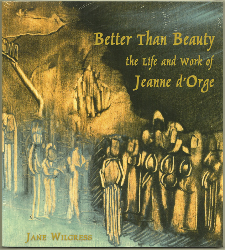 Better Than Beauty: The Life and Work of Jeanne d'Orge (Paperback). Jane WILGRESS.