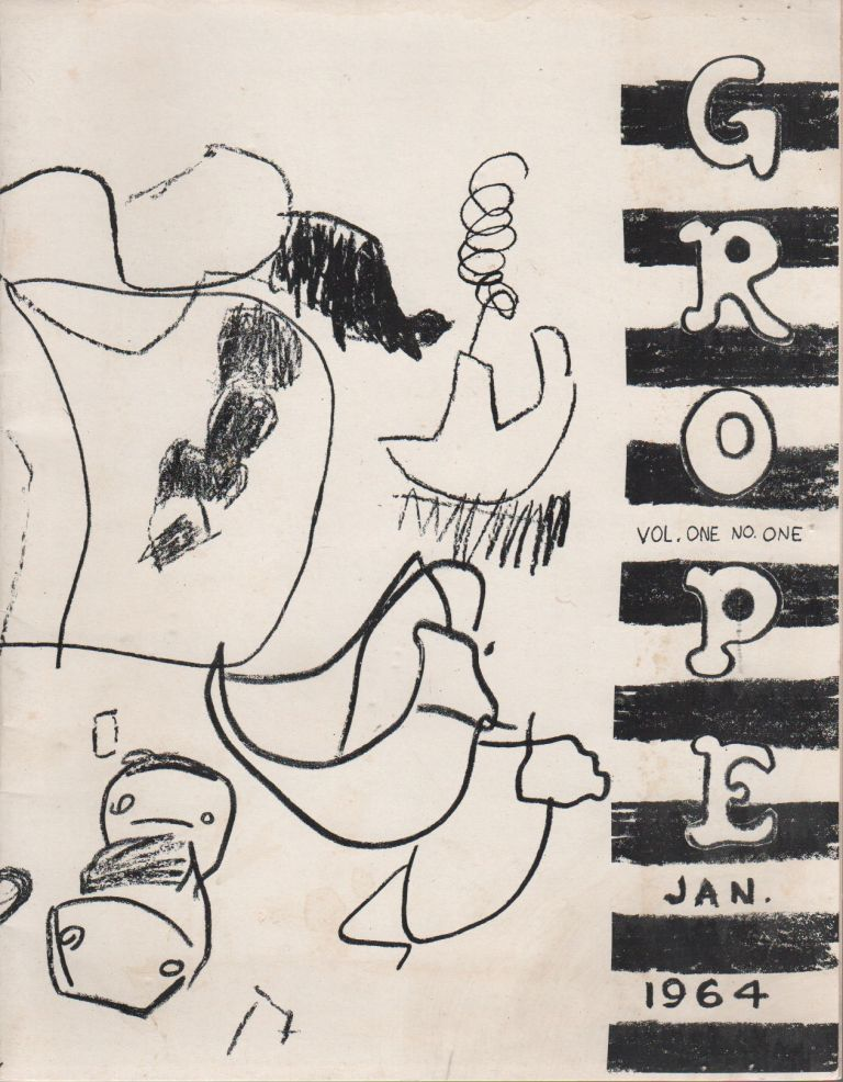 GROPE - Vol. One No. One, Jan. 1964. Peter FORAKIS, Phyllis Yampolsky, Dean Flemming, Contributors.
