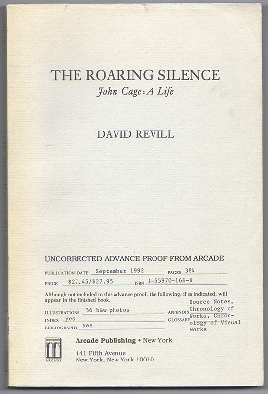 THE ROARING SILENCE: John Cage, A Life. David REVILL.