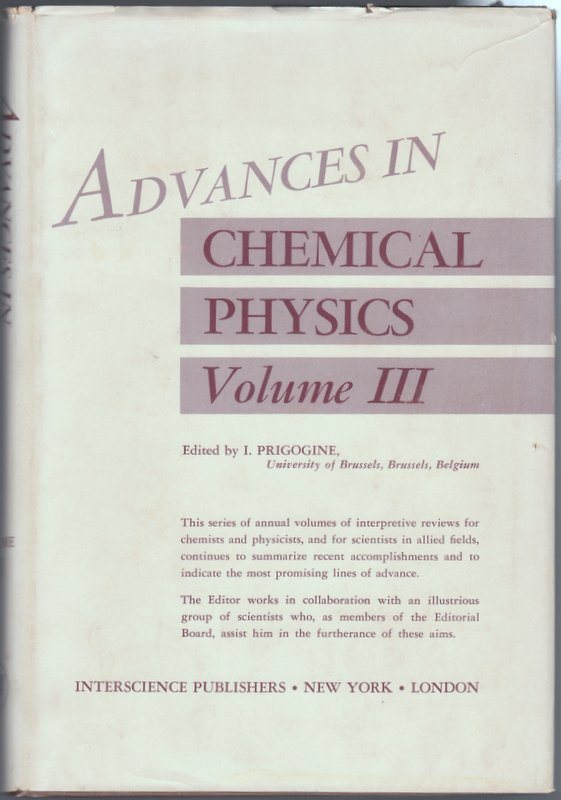 ADVANCES IN CHEMICAL PHYSICS, Volume III. I. Prigogine.
