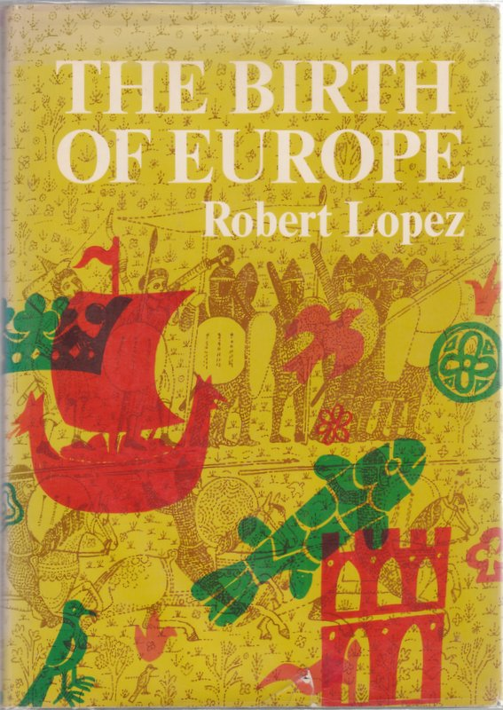 The Birth of Europe. Robert Lopez.