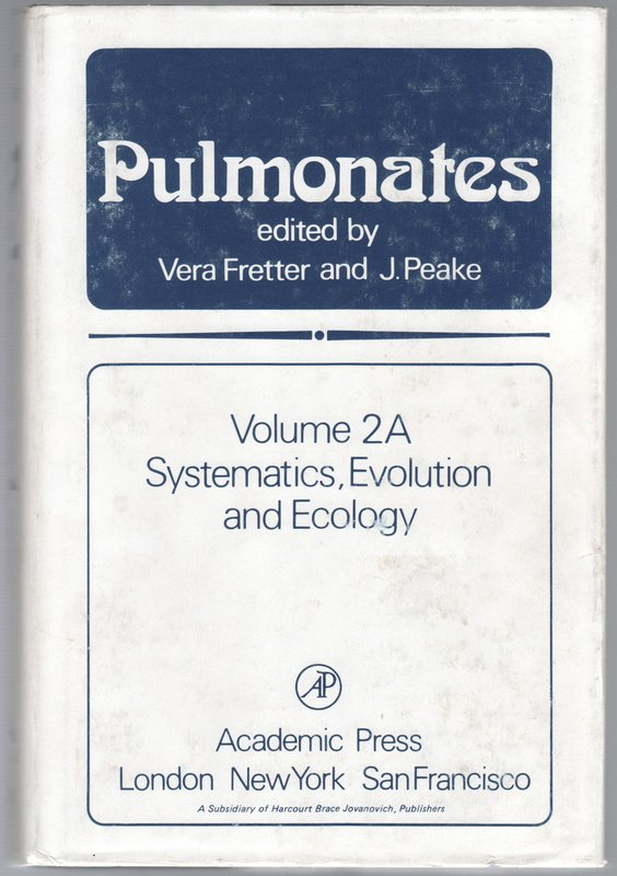 Pulmonates: Volume 2A - Systematics Evolution and Ecology. Vera FRETTER, J. Peake.