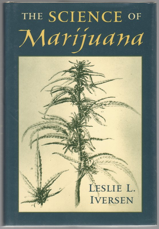 The Science of Marijuana. Leslie Iversen.