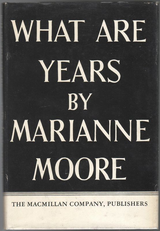 WHAT ARE YEARS. Marianne MOORE.
