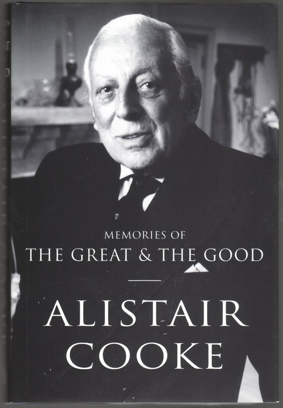 MEMORIES OF THE GREAT AND THE GOOD. Alistair COOKE.