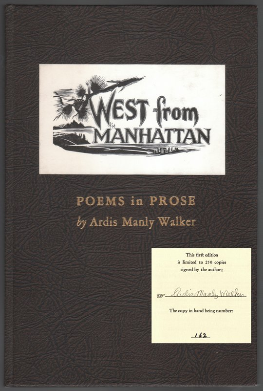 WEST FROM MANHATTAN: Poems in Prose. Ardis Manly WALKER.