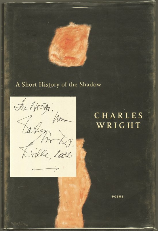 A SHORT HISTORY OF THE SHADOW. Charles WRIGHT.