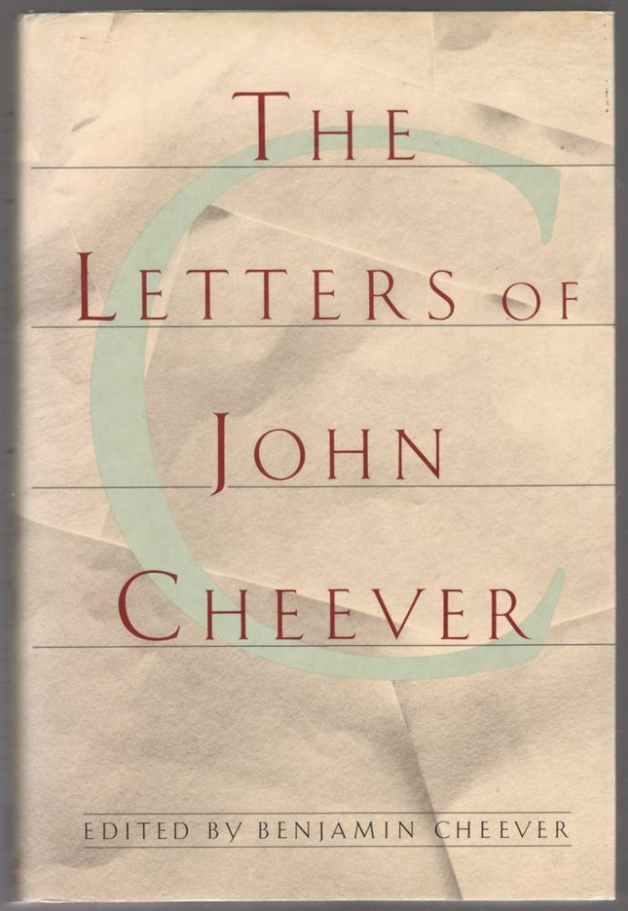 THE LETTERS OF JOHN CHEEVER. John CHEEVER, Benjamin CHEEVER.