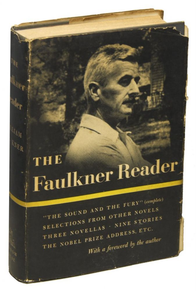 THE FAULKNER READER: Selections from the Work of William Faulkner. William FAULKNER.