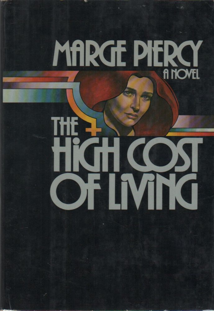 THE HIGH COST OF LIVING. Marge PIERCY.