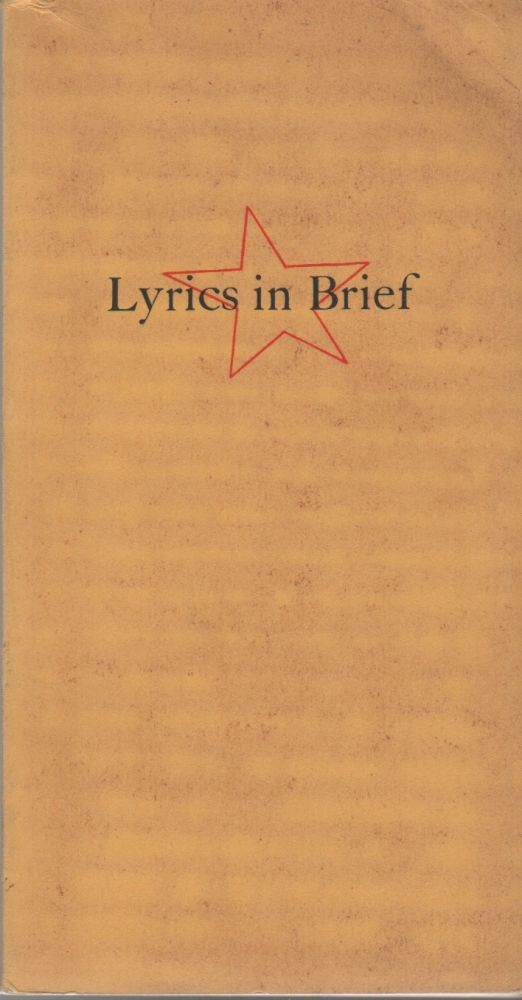 Lyrics in Brief 1300-1938: Complete Lyrics from Longer Poems - Some from Manuscript, Edited with a Brief Forward and Introductory Verses By Tom Boggs. Tom - Boggs, contributor Wallace Stevens.