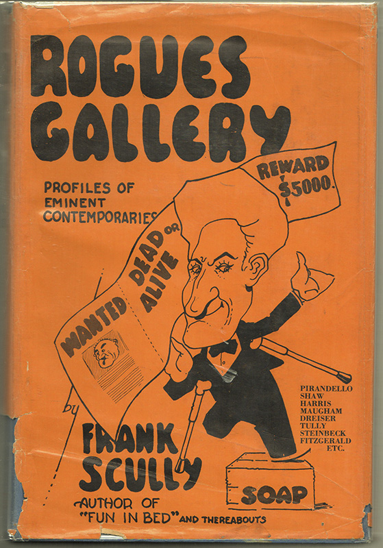 ROGUES' GALLERY: Profiles of My Eminent Contemporaries. Frank SCULLY.