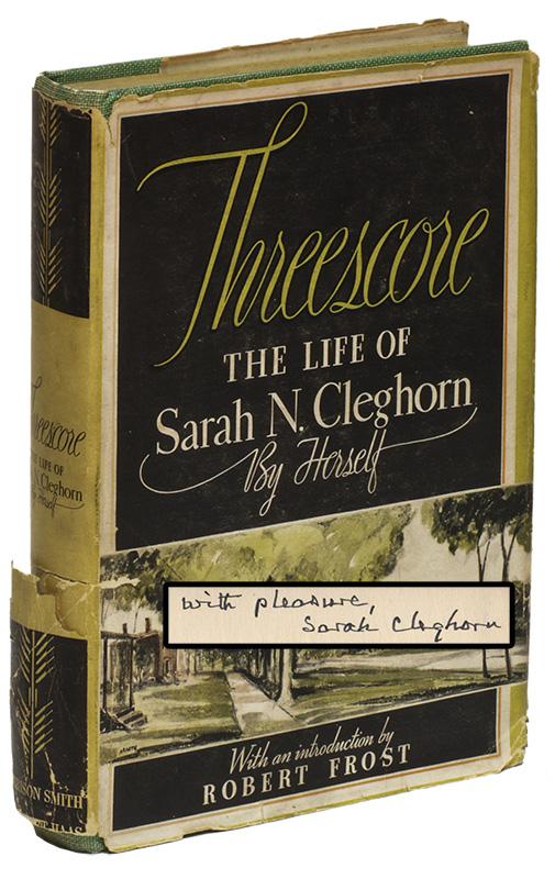 THREESCORE: the Autobiography of Sarah N. Cleghorn. Sarah N. CLEGHORN.