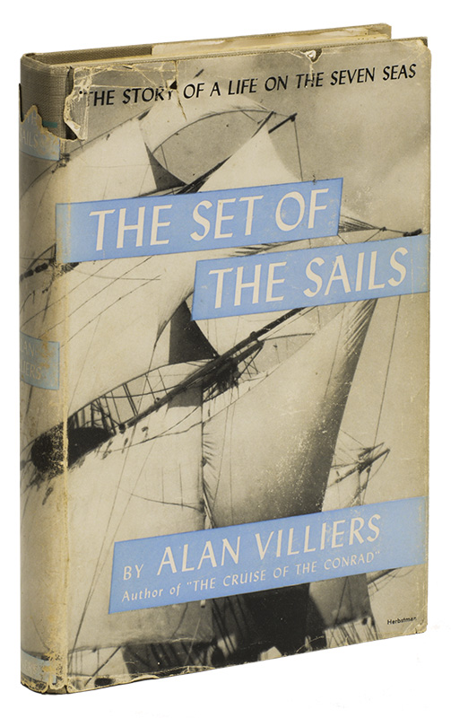 THE SET OF THE SAILS: The Story of a Cape Horn Seaman. Alan VILLIERS.