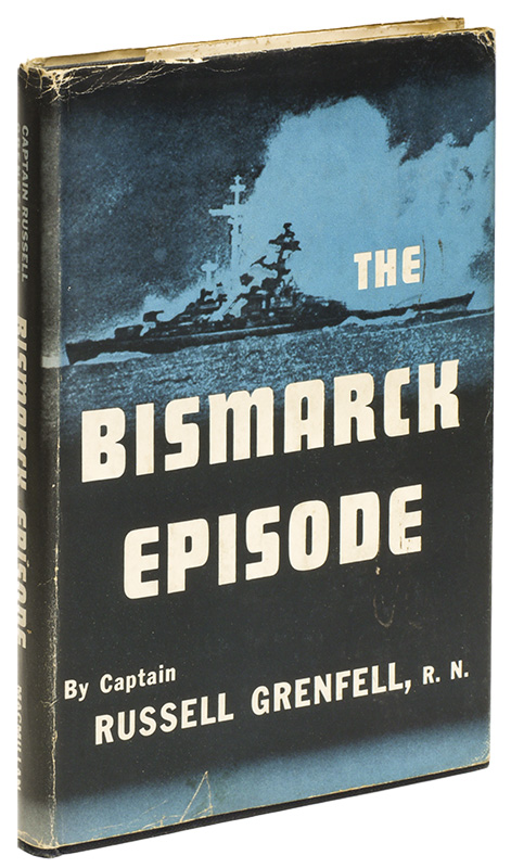 THE BISMARCK EPISODE. Russell GRENFELL, R. N. Captain.
