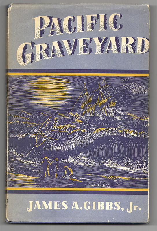 PACIFIC GRAVEYARD: A Narrative of the Ships Lost Where the Columbia River Meets the Pacific Ocean. James A. Jr GIBBS.