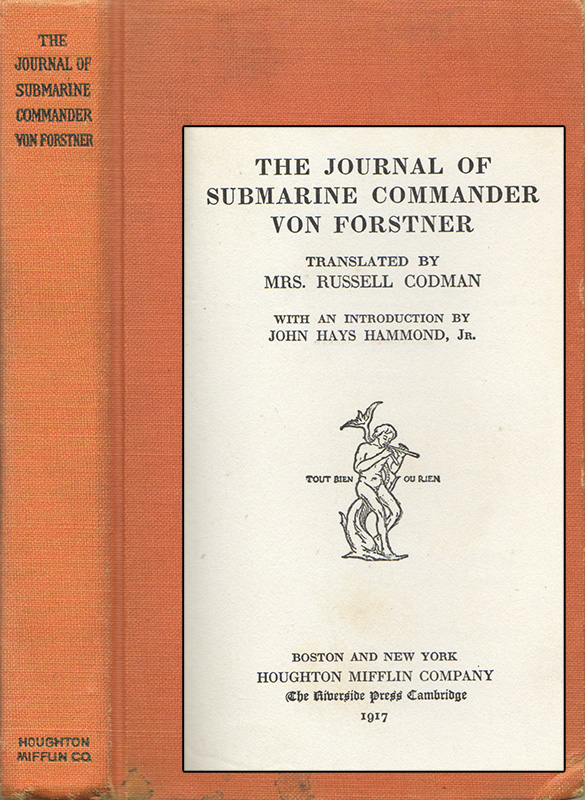 THE JOURNAL OF SUBMARINE COMMANDER VON FORSTNER. Mrs. Russell CODMAN.