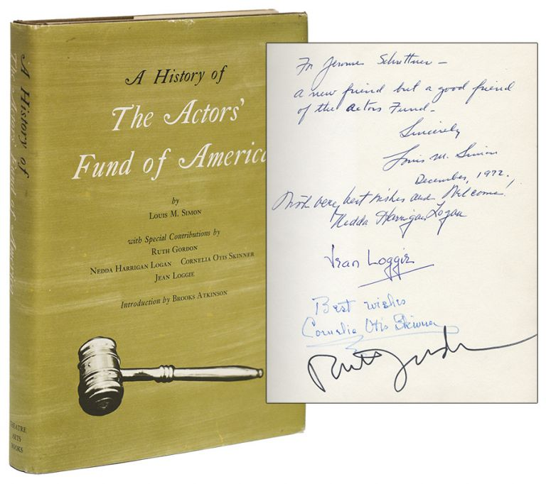 A HISTORY OF THE ACTORS' FUND OF AMERICA. With, Nedda Harrigan Logan Ruth Gordon, Cornelia Otis Skinner, Jean Loggie.