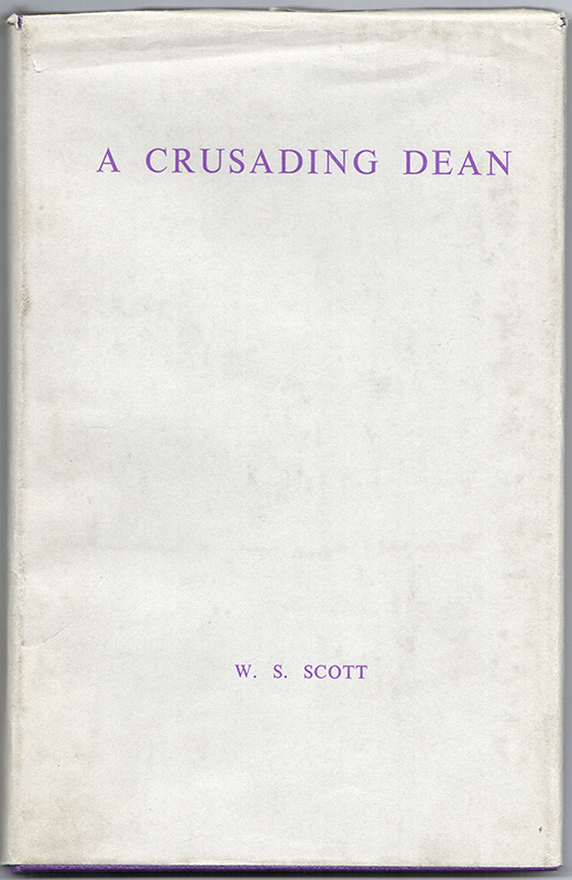 A CRUSADING DEAN: An Era in the Life of an American Colony in Paris. W. S. SCOTT.