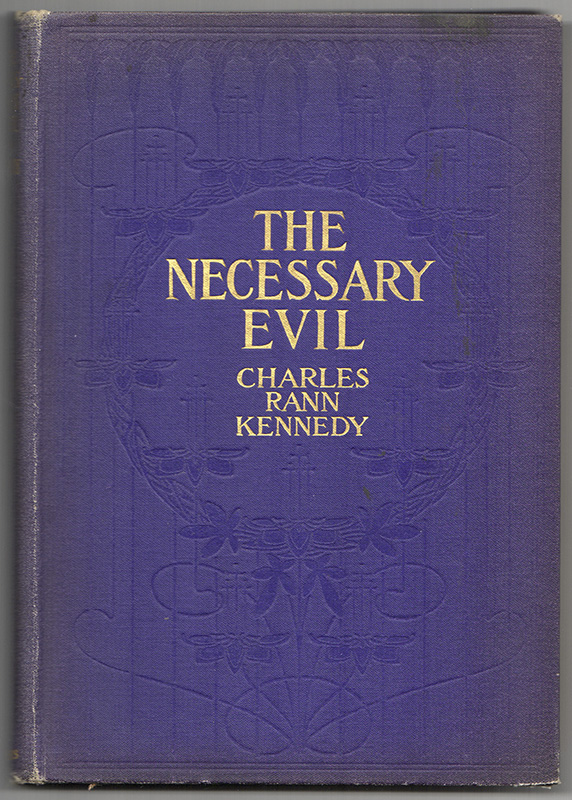 THE NECESSARY EVIL: A One-Act Stageplay for four Persons: To Be Played in the Light. Charles Rann KENNEDY.