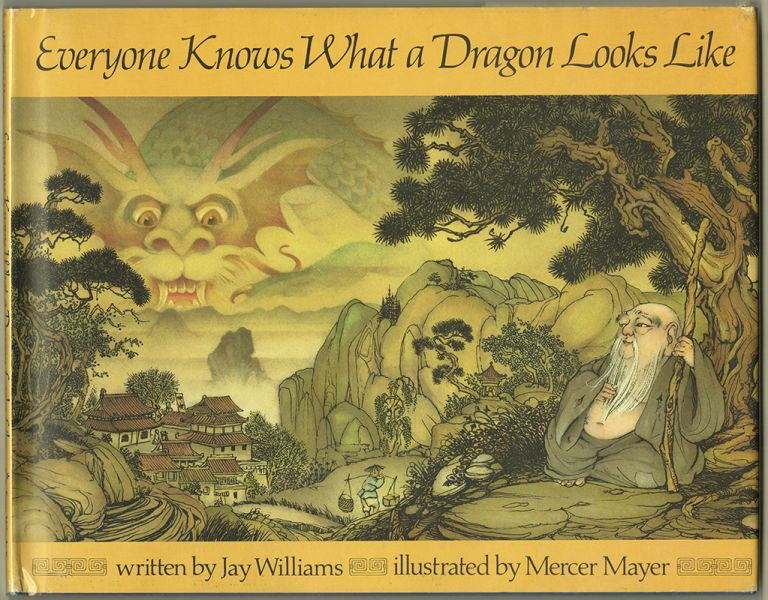 EVERYONE KNOWS WHAT A DRAGON LOOKS LIKE. Jay WILLIAMS, Mercer Mayer.
