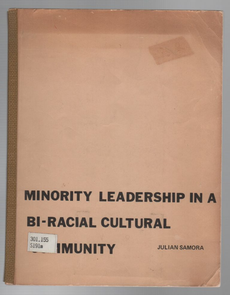 MINORITY LEADERSHIP IN A BI-CULTURAL COMMUNITY. Julian SAMORA.