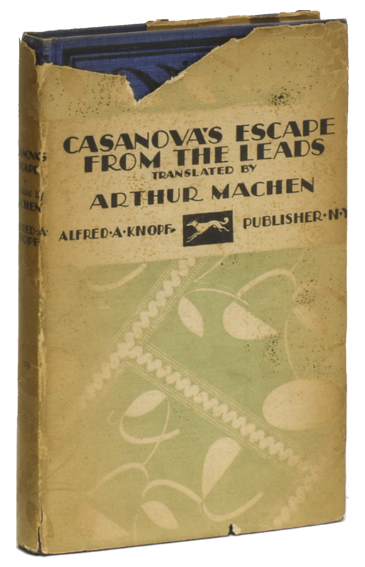CASANOVA'S ESCAPE FROM THE LEADS: An Excerpt From the Memoirs of Giacomo Casanova Di Seingalt. Arthur MACHEN, Giacomo Casanova Di Seingalt.