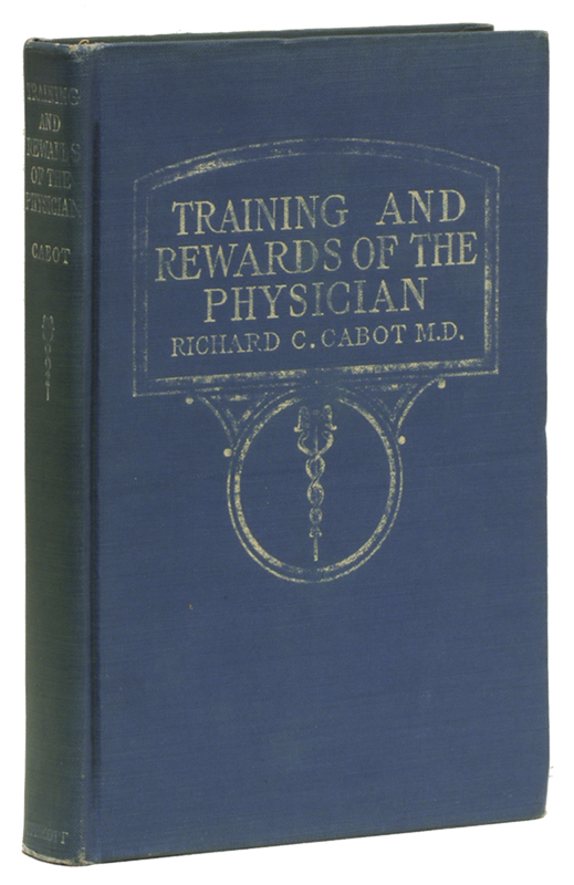 TRAINING AND REWARDS OF THE PHYSICIAN. Richard C. M. D. CABOT.
