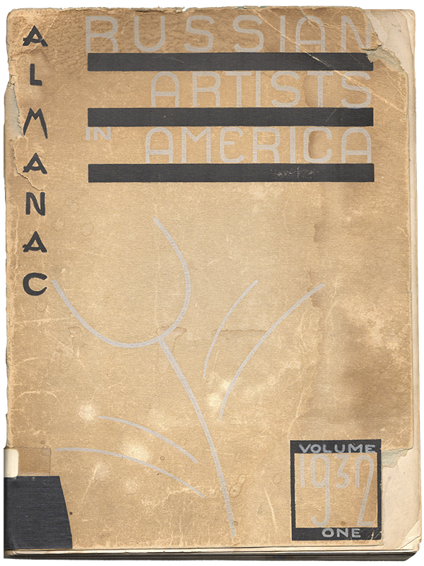 ALMANAC RUSSIAN ARTISTS IN AMERICA: Volume One, 1932. Nicholas MARTIANOFF, Mark A. Stern.