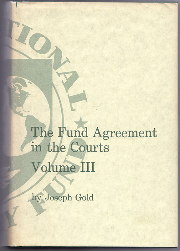 THE FUND AGREEMENT IN THE COURTS - Volume III. Joseph GOLD.