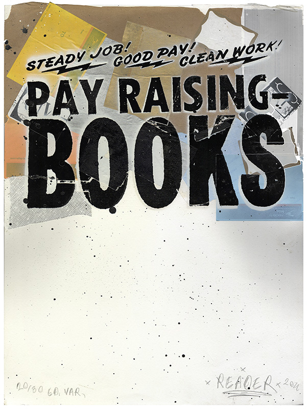 "PAY-RAISING BOOKS [Original Artwork Print]. "" a. k. a. ""Read More"" etc ""THE READER."