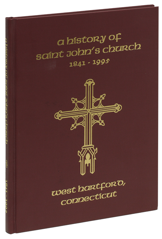 A HISTORY OF ST. JOHN'S CHURCH: West Hartford, CT, 1841-1995. Gary E. WAIT.